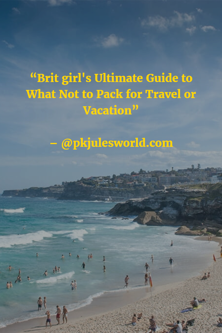 A Brit Girl's Guide to What not to Pack for Travel #traveltips #travelplanning