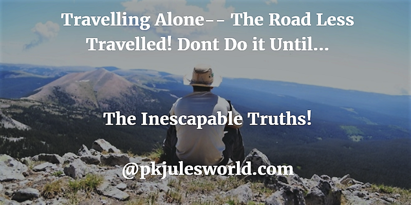 HERE ARE SOME PRACTICAL PROVEN TIPS ON #TRAVELLINGALONE