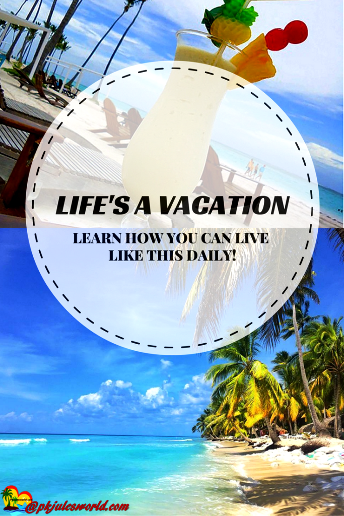 7 Secret Life Hacks to Live and Work Like You're On Vacation - Pkjulesworld #travelwellness #vacationtips