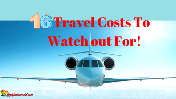 "We often forget about the ""Little"" extra travel costs that Do gobble up your budget before your flight even takes off! #vacationcosts"