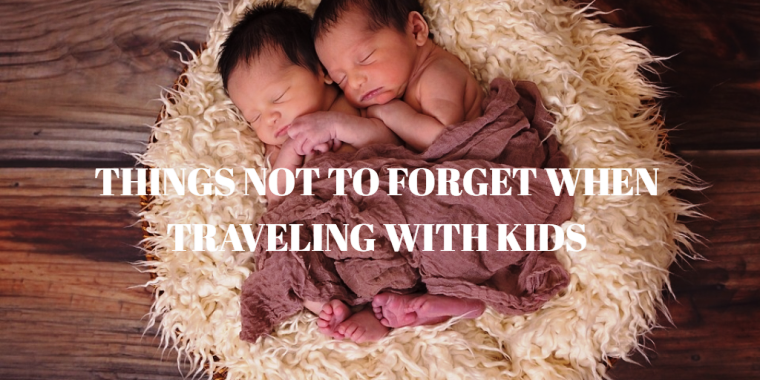 11 Things You Should Not Forget When Traveling With children