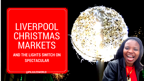 The Liverpool Christmas Markets United Kingdom| Pkjulesworld #traveltuesdays