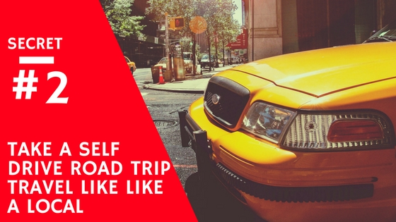 Travel like a local - Hire a car and take a road trip!