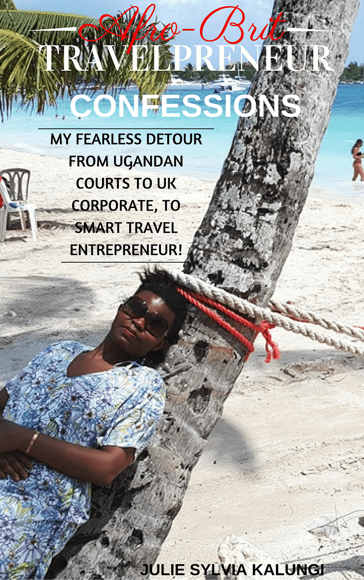 Afro-Brit Travelpreneur Confessions by Julie Sylvia Kalungi