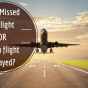 Ever Missed a Flight or had a flight Delayed? Here is What to do! #Airtravel