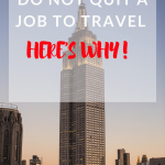 Have you read how a travel blogger quit their job to travel the world? Well, in this post I share that I DID NOT quit my job to travel. So Why this blog…