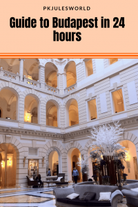 Got 28 hours in Budapest? Here is Pkjulesworld Guide to Budapest in!