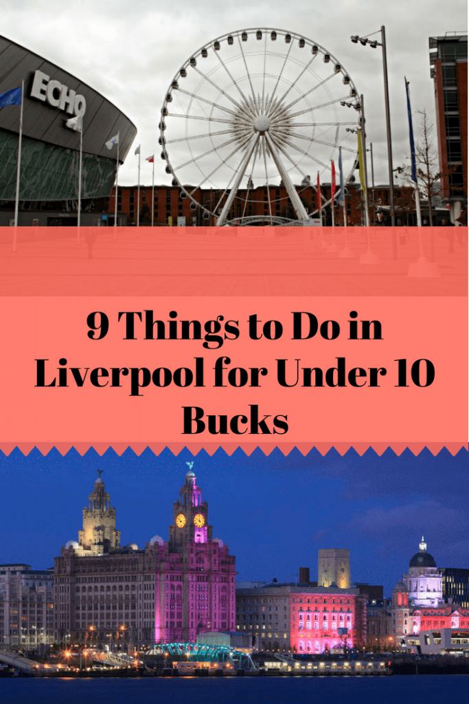 09 Fun Things to Do in Liverpool for Under 10 Bucks GBP