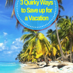 Quirky ways to Save for a Vacation Today!