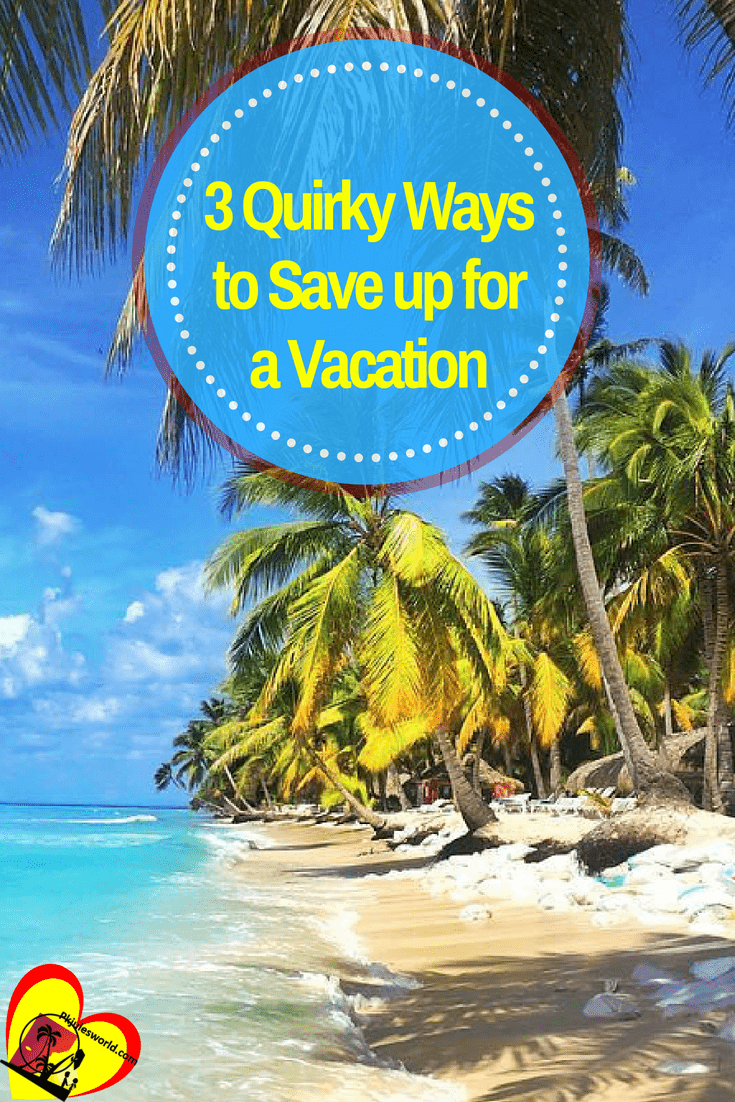 3 Legit, Battle tested and Proven Quirky ways to Save 100% for your next Vacation Or anything Big you Might like to pay for Starting Now!