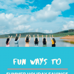 Summer Holiday Savings - Our Savvy Newbie Traveller Tips