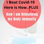 How I beat CoronaVirus Plus Rebuilding Body Immunity