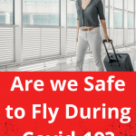 Is it safe to Fly during Covid-19